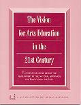 Vision for Arts Education in the 21st Century The Ideas and Ideals Behind the Development of...