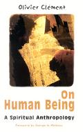 On Human Being A Spiritual Anthropology