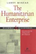 Humanitarian Enterprise Dilemmas and Discoveries