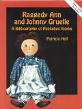 Raggedy Ann and Johnny Gruelle A Bibliography of Published Works