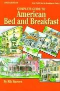 Complete Guide to American Bed and Breakfast 5th Edition - Rik Barnes - Paperback - 5TH, REV...