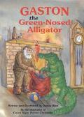 Gaston, the Green-Nosed Alligator