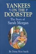 Yankees on the Doorstep The Story of Sarah Morgan