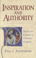 Inspiration and Authority Nature and Function of Christian Scripture