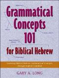 Grammatical Concepts 101 for Biblical Hebrew Learning Biblical Hebrew Grammatical Concepts T...