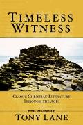 Timeless Witness Classic Christian Literature Through The Ages