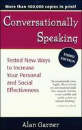 Conversationally Speaking Tested New Ways to Increase Your Personal and Social Effectiveness