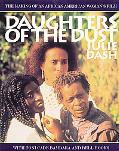 Daughters of the Dust The Making of an African American Woman's Film