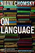 On Language Chomsky's Classic Works Language and Responsibility and Reflections on Language ...