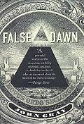 False Dawn The Delusions of Global Capitalism