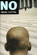 No Equal Justice Race and Class in the American Criminal Justice System