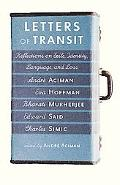 Letters of Transit Reflections on Exile, Identity, Language, and Loss