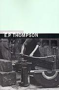 Essential E. P. Thompson