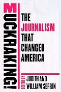 Muckraking! The Journalism That Changed America