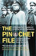 Pinochet File A Declassified Dossier on Atrocity and Accountability