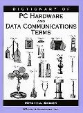 Dictionary of PC Hardware and Data Communications Terms - Mitchell Shnier - Paperback