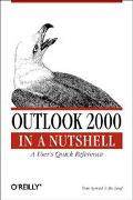 Outlook 2000 in a Nutshell A Power User's Quick Reference