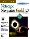 Official Netscape Navigator Gold 3.0 Book, Windows Edition The Official Guide to the Premier...