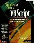 Comprehensive Guide to Vb Script The Encyclopedic Reference for Vbscript, Html & Activex