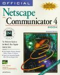 Official Netscape Communicator 4 Book The Definitive Guide to Navigator 4 & the Communicator...