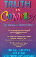 Truth in Comedy The Manual of Improvisation