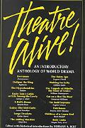 Theatre Alive! An Introductory Anthology of World Drama