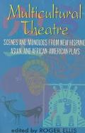 Multicultural Theatre Scenes and Monologs from New Hispanic, Asian, and African-American Plays