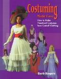 Costuming Made Easy How to Make Theatrical Costumes from Cast-Off Clothing