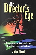 Director's Eye A Comprehensive Textbook for Directors and Actors