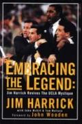 Embracing the Legend - Jim Harrick - Hardcover - 1st ed