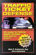 Traffic Ticket Defense An Esay-to-follow Guide To Help Youwin In Court