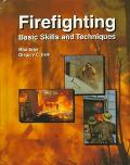 Firefighting Basic Skills and Techniques