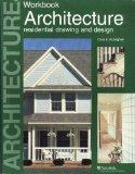 Architecture: Residential Drawing and Design Workbook