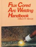 Flux Cored Arc Welding Handbook