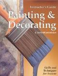 Painting and Decorating Skills and Techniques for Success Instructors Guide