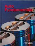 Auto Fundamentals How and Why of the Design, Construction, and Operation of Automobiles  App...
