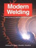 Modern Welding: Complete Coverage of the Welding Field in One Easy-to-Use Volume !