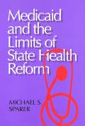 Medicaid and the Limits of State Health Reform
