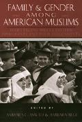 Family and Gender Among American Muslims Issues Facing Middle Eastern Immigrants and Their D...