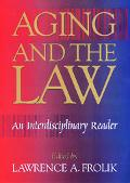 Aging and the Law An Interdisciplinary Reader