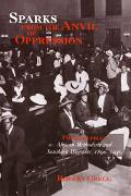 Sparks from the Anvil of Oppression Philadelphia's African Methodists and Southern Migrants,...