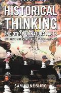 Historical Thinking and Other Unnatural Acts Charting the Future of Teaching the Past