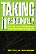 Taking It Personally Racism in the Classroom from Kindergarten to College