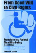 From Good Will to Civil Rights Transforming Federal Disability Policy