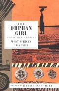 Orphan Girl and Other Stories West African Folk Tales