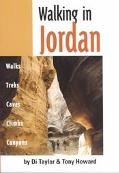 Walking in Jordan Walks, Treks, Caves, Climbs, Canyons