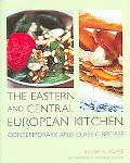 Eastern and Central European Kitchen Contemporary & Classic Recipes