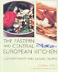Eastern and Central European Kitchen Contemporary and Classic Recipes