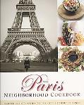 Paris Neighborhood Cookbook: Danyel Couet's Guide to the City's Ethnic Cuisines