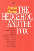 Hedgehog and the Fox An Essay on Tolstoy's View of History